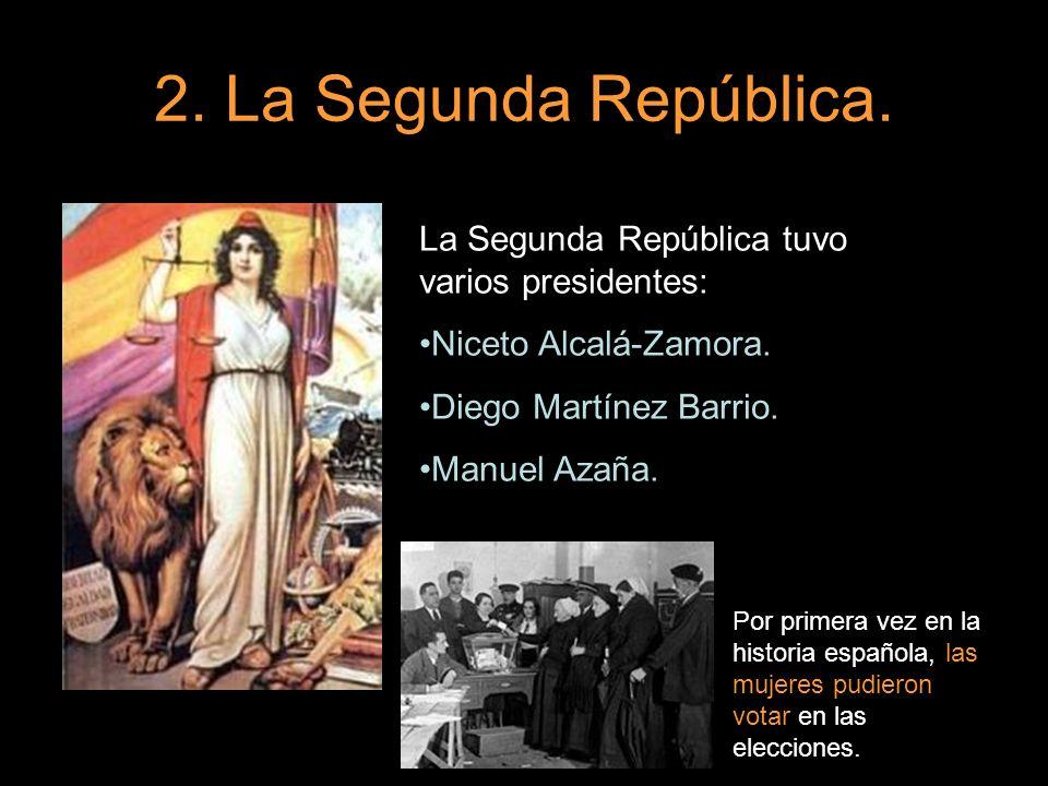 2. La Segunda República. La Segunda República tuvo varios presidentes: