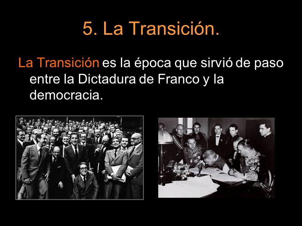 5. La Transición.