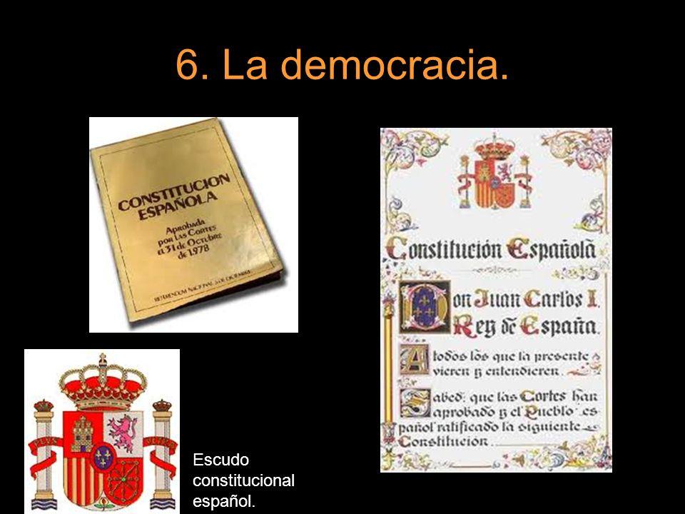 6. La democracia. Escudo constitucional español.