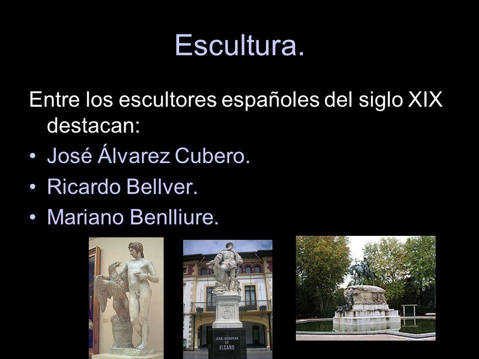 Escultura. Entre los escultores españoles del siglo XIX destacan: