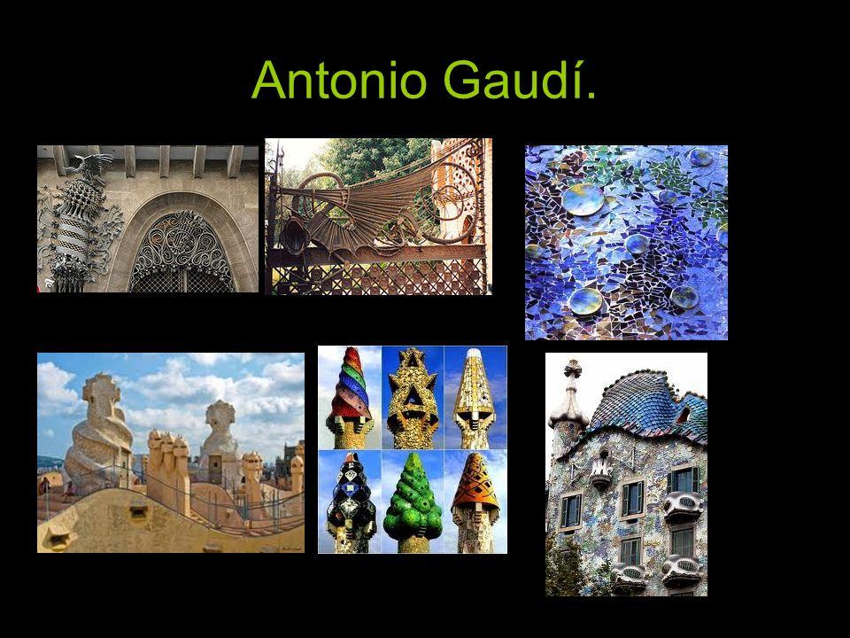 Antonio Gaudí.