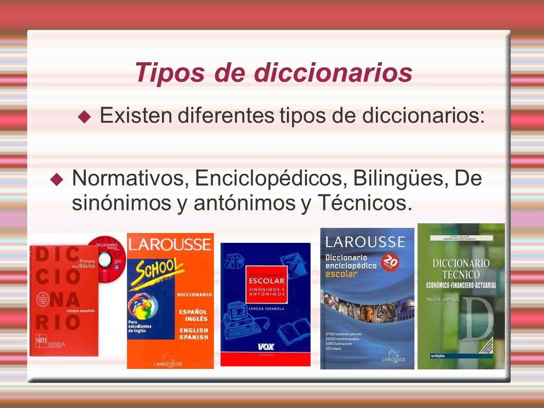 Tipos de diccionarios Existen diferentes tipos de diccionarios: