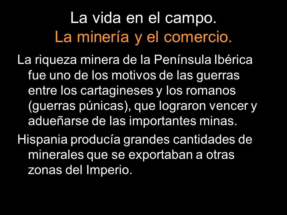 La vida en el campo. La minería y el comercio.