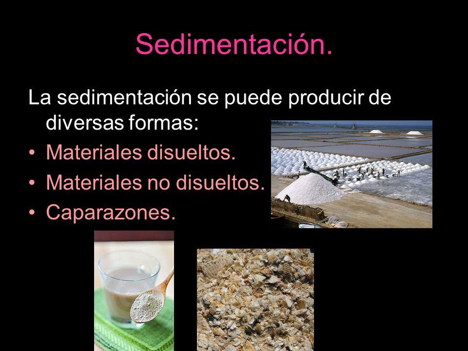 Sedimentación. La sedimentación se puede producir de diversas formas: