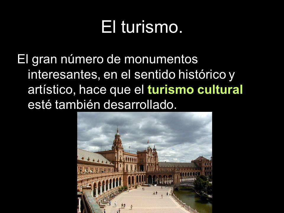 El turismo.El gran número de monumentos interesantes, en el sentido histórico y artístico, hace que el turismo cultural esté también desarrollado.