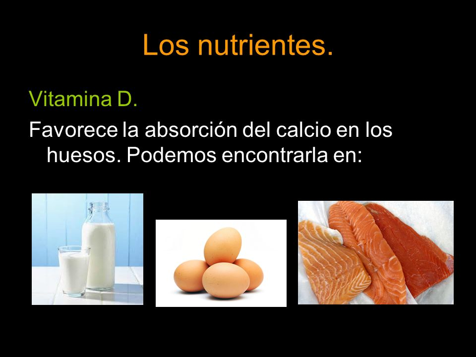Los nutrientes. Vitamina D.