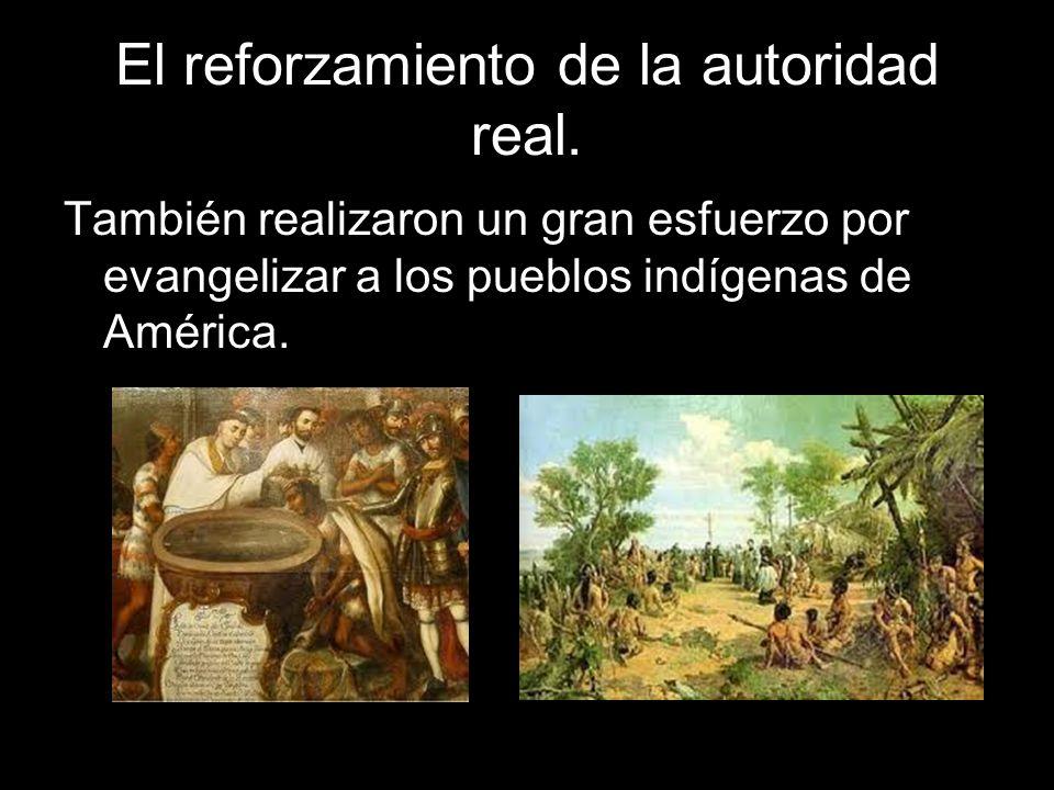 El reforzamiento de la autoridad real.