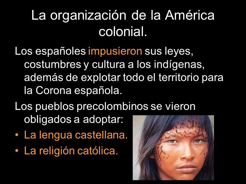 La organización de la América colonial.
