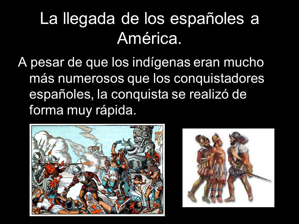 La llegada de los españoles a América.