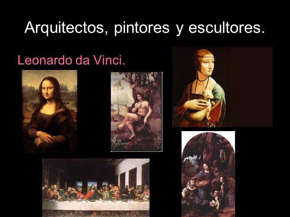 Arquitectos, pintores y escultores.