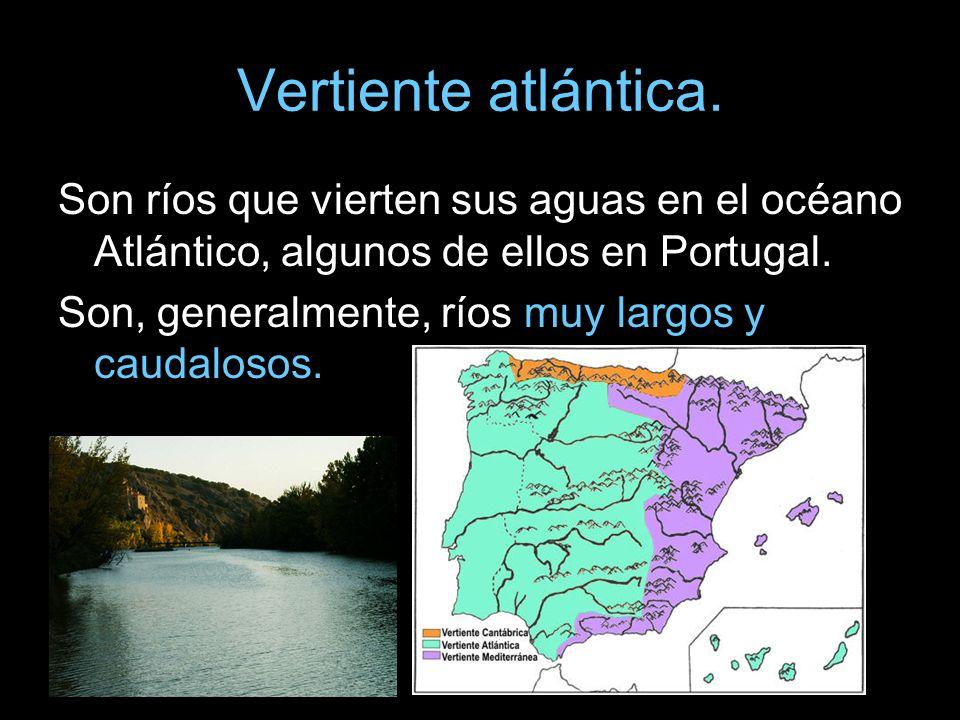 Vertiente atlántica. Son ríos que vierten sus aguas en el océano Atlántico, algunos de ellos en Portugal.