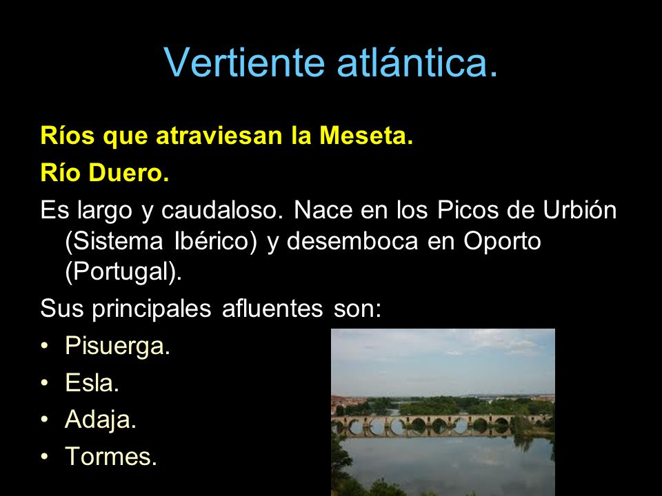 Vertiente atlántica. Ríos que atraviesan la Meseta. Río Duero.