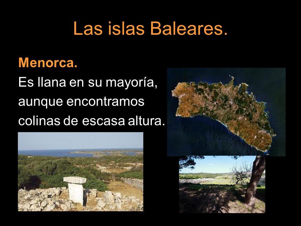 Las islas Baleares. Menorca. Es llana en su mayoría,