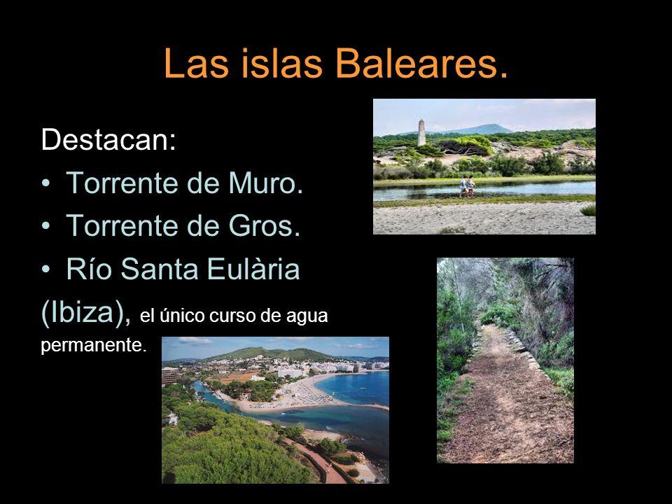 Las islas Baleares. Destacan: Torrente de Muro. Torrente de Gros.