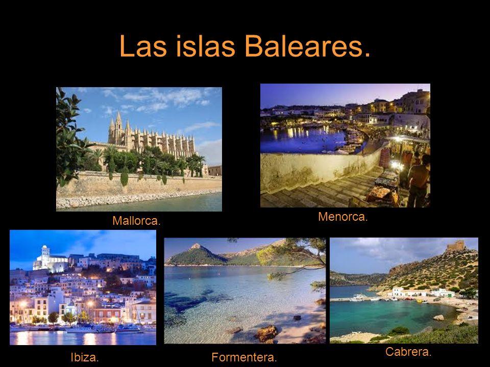 Las islas Baleares. Menorca. Mallorca. Cabrera. Ibiza. Formentera.