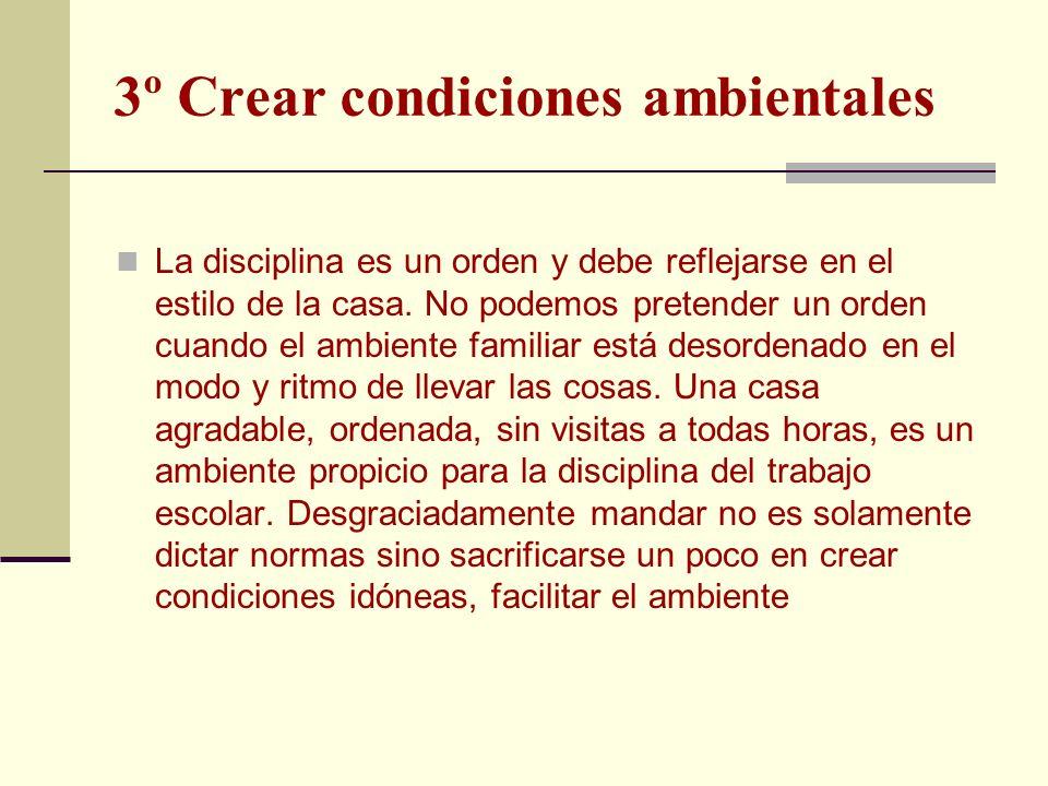 3º Crear condiciones ambientales