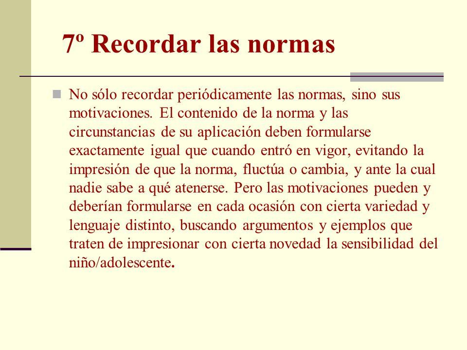 7º Recordar las normas