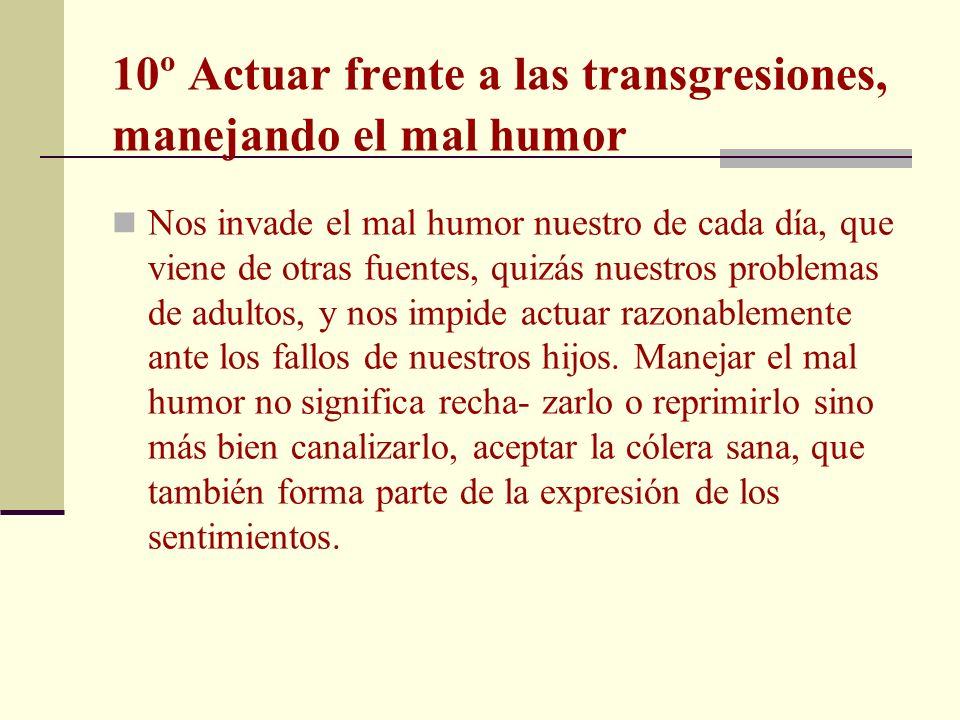 10º Actuar frente a las transgresiones, manejando el mal humor