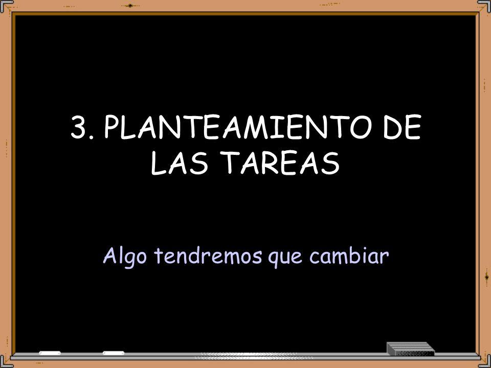 3. PLANTEAMIENTO DE LAS TAREAS
