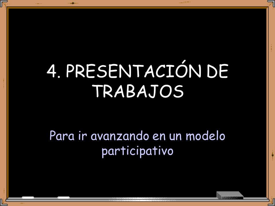 4. PRESENTACIÓN DE TRABAJOS