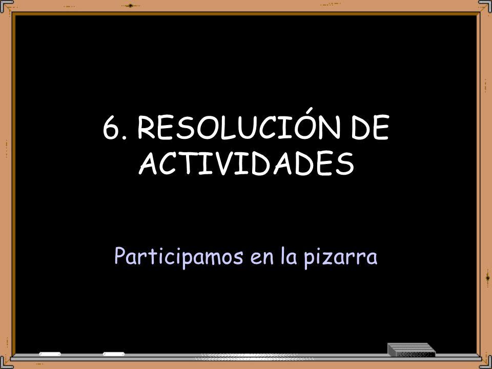 6. RESOLUCIÓN DE ACTIVIDADES