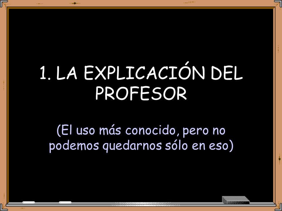 1. LA EXPLICACIÓN DEL PROFESOR