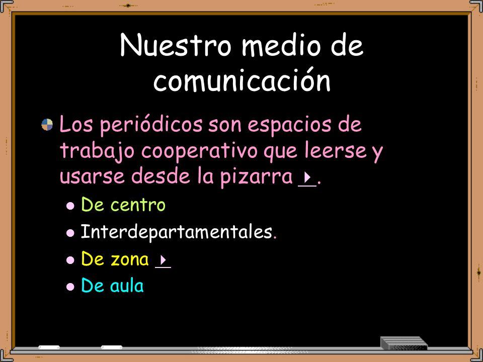 Nuestro medio de comunicación