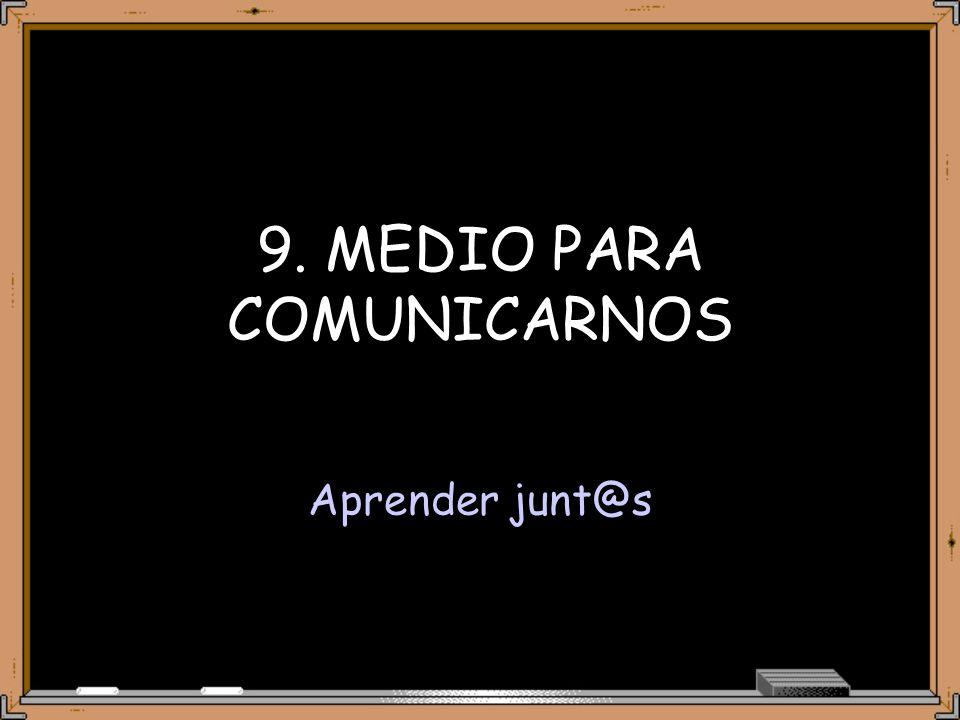 9. MEDIO PARA COMUNICARNOS
