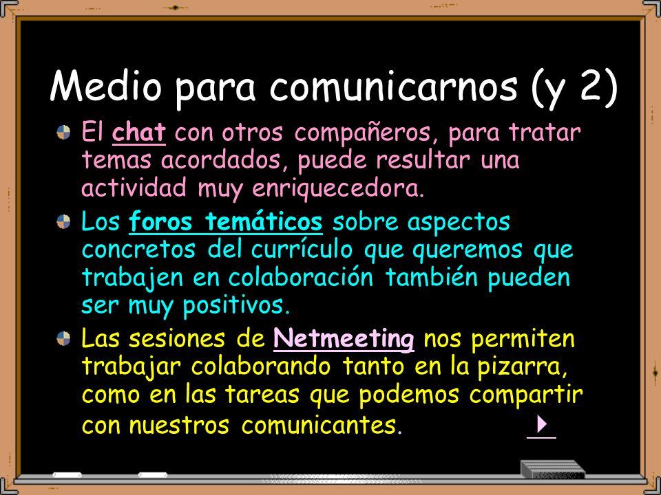 Medio para comunicarnos (y 2)