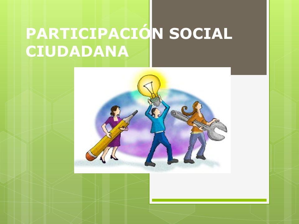 PARTICIPACIÓN SOCIAL CIUDADANA