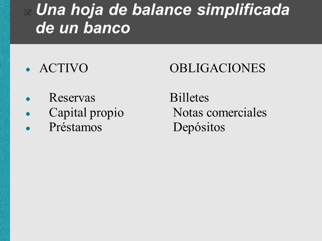 Una hoja de balance simplificada de un banco
