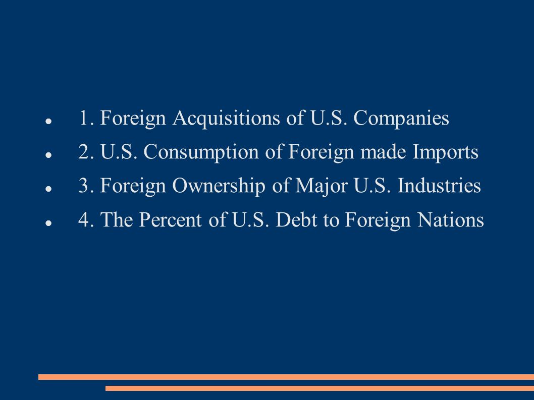 1. Foreign Acquisitions of U.S. Companies