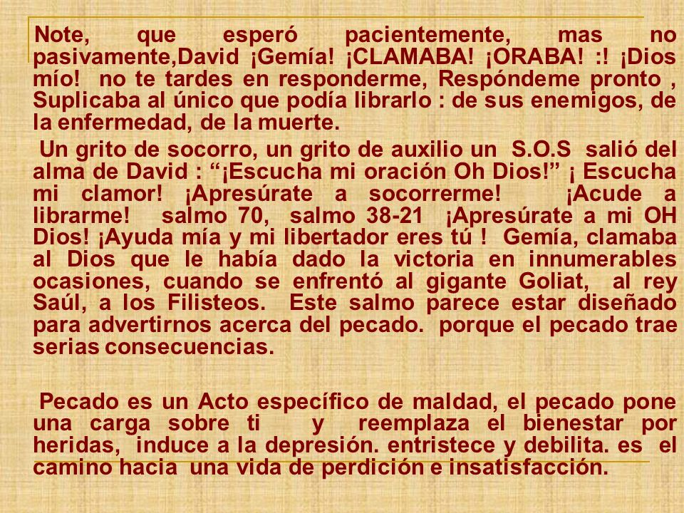 Note, que esperó pacientemente, mas no pasivamente,David ¡Gemía