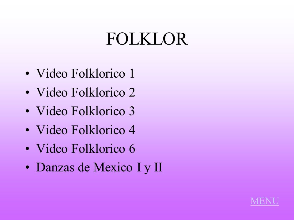 FOLKLOR Video Folklorico 1 Video Folklorico 2 Video Folklorico 3
