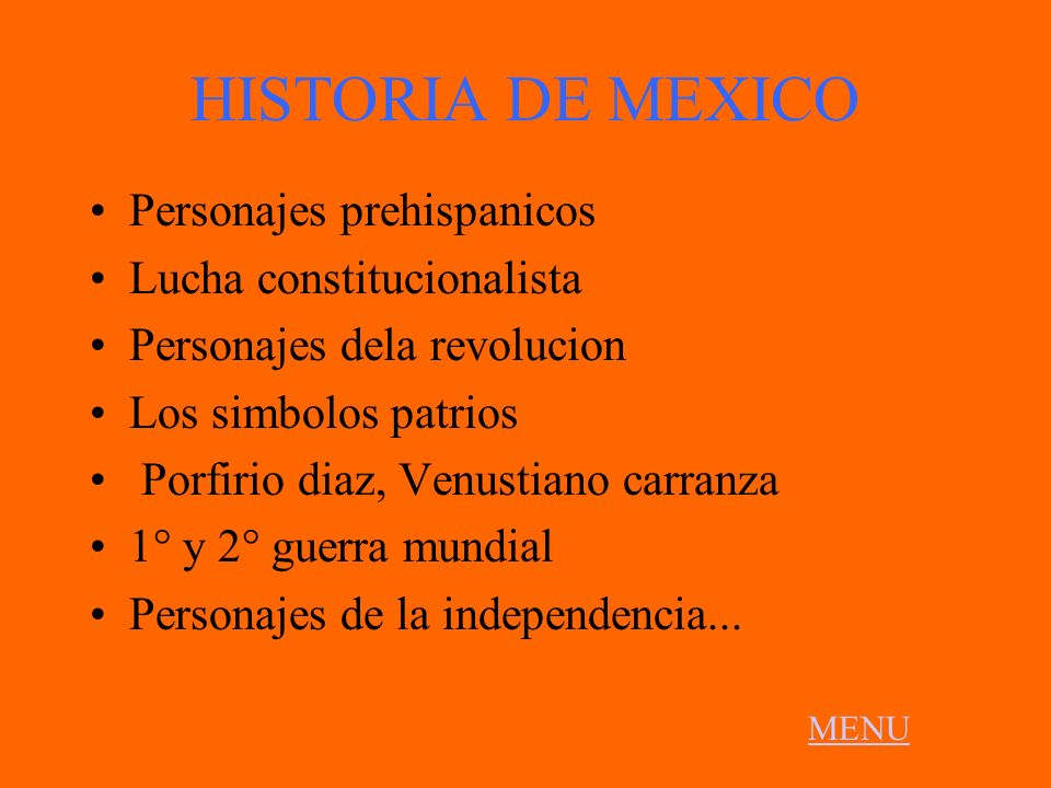 HISTORIA DE MEXICO Personajes prehispanicos Lucha constitucionalista