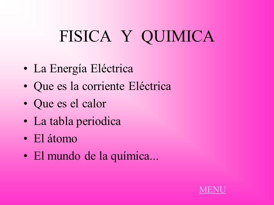 FISICA Y QUIMICA La Energía Eléctrica Que es la corriente Eléctrica