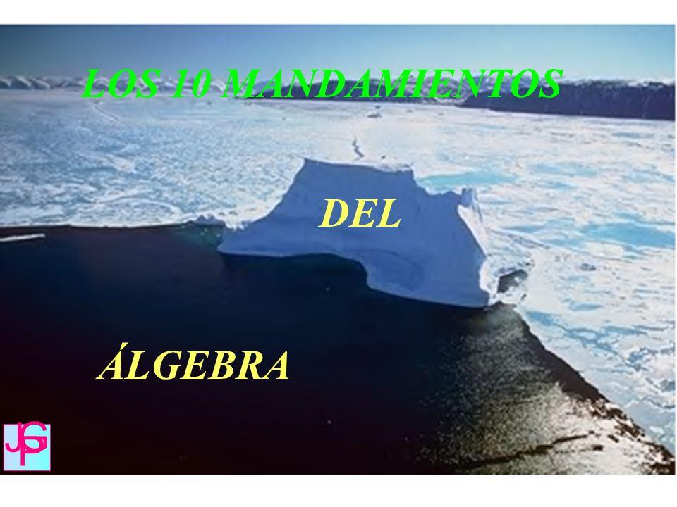 LOS 10 MANDAMIENTOS DEL ÁLGEBRA J G P