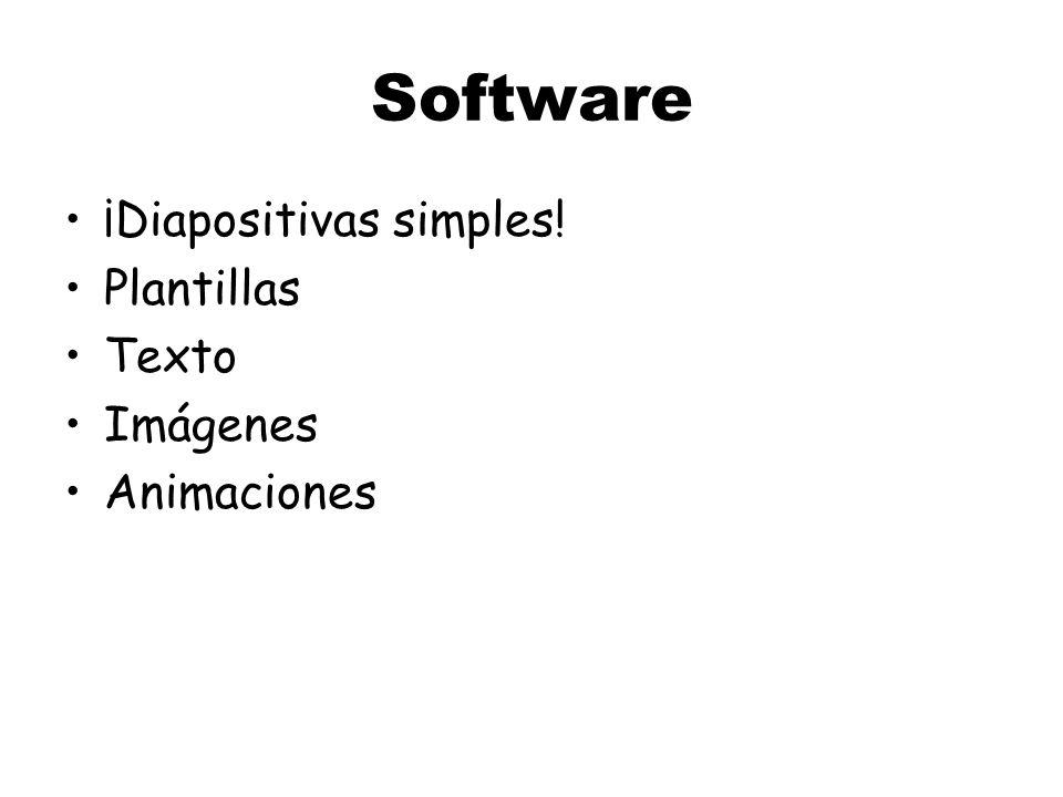 Software ¡Diapositivas simples! Plantillas Texto Imágenes Animaciones
