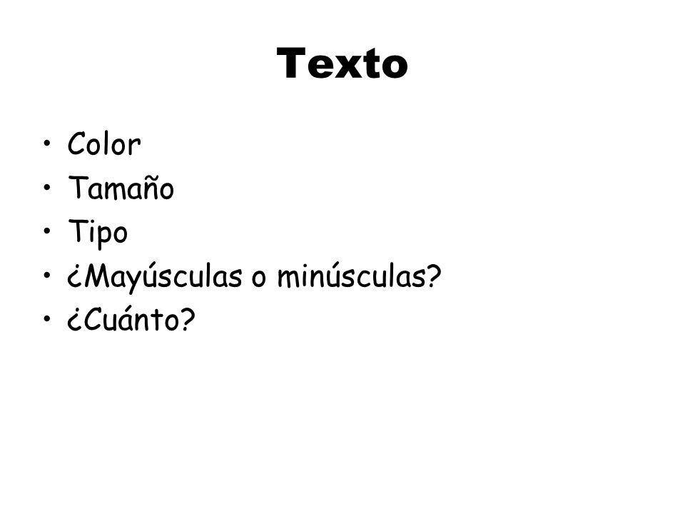 Texto Color Tamaño Tipo ¿Mayúsculas o minúsculas ¿Cuánto