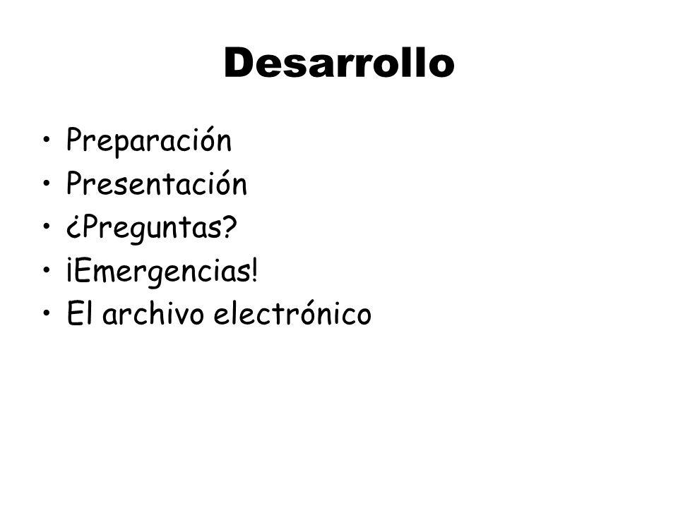 Desarrollo Preparación Presentación ¿Preguntas ¡Emergencias!