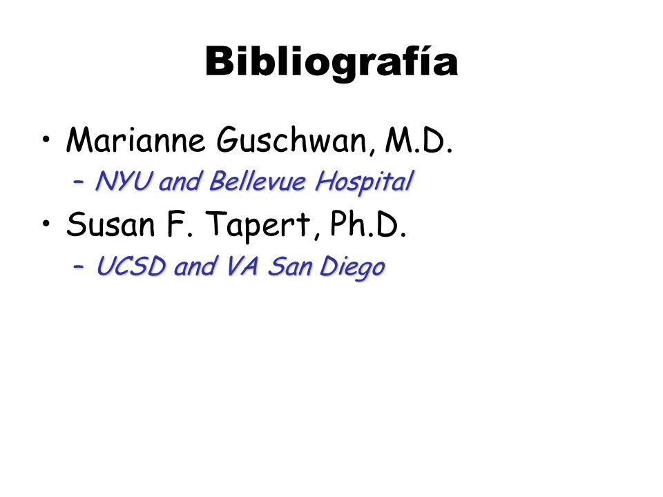 Bibliografía Marianne Guschwan, M.D. Susan F. Tapert, Ph.D.