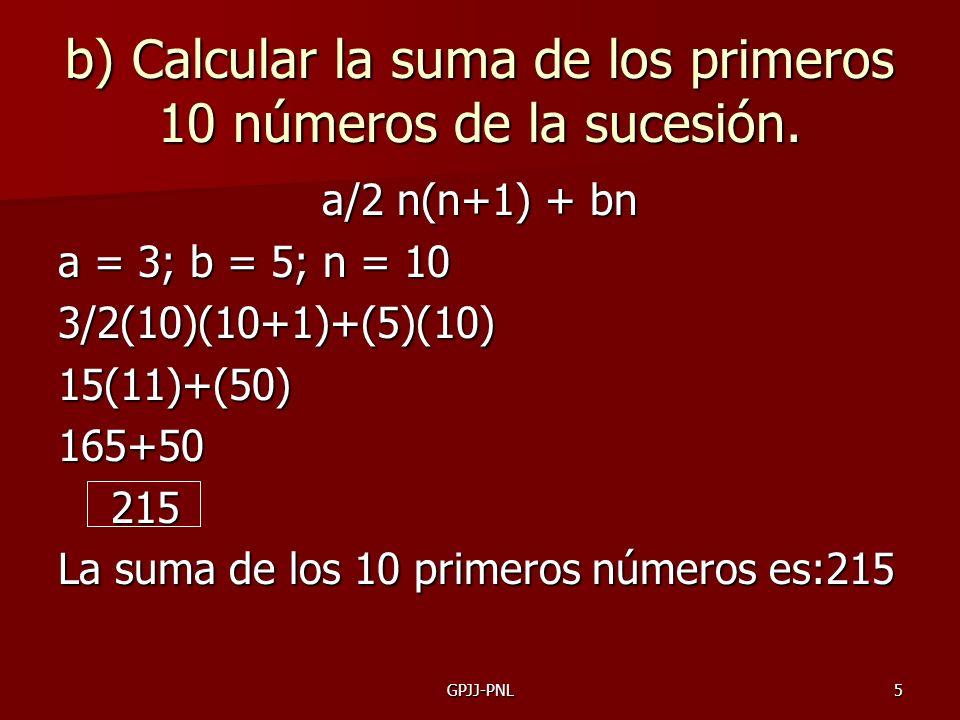 b) Calcular la suma de los primeros 10 números de la sucesión.