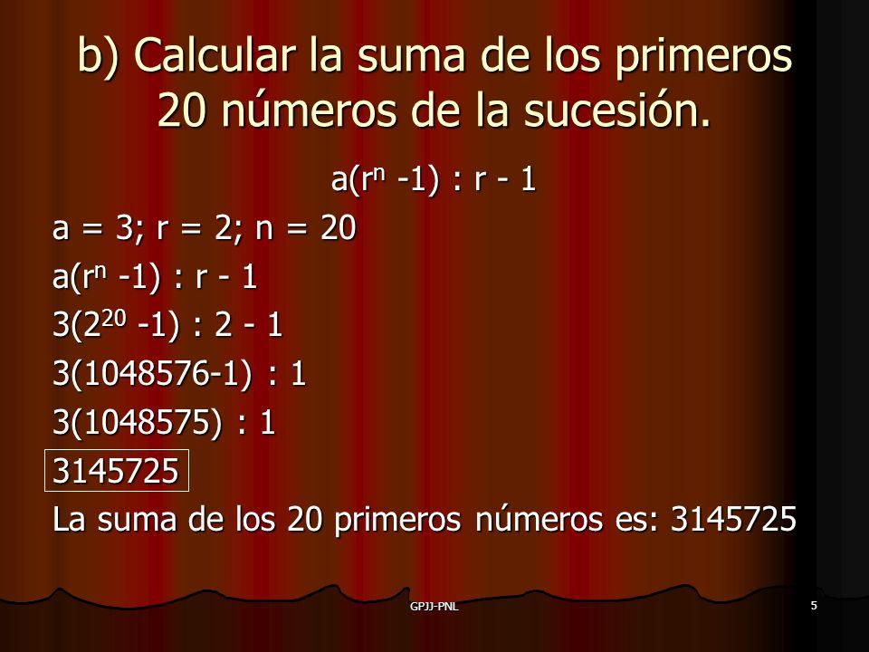 b) Calcular la suma de los primeros 20 números de la sucesión.