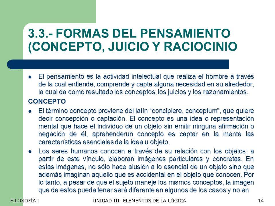 3.3.- FORMAS DEL PENSAMIENTO (CONCEPTO, JUICIO Y RACIOCINIO
