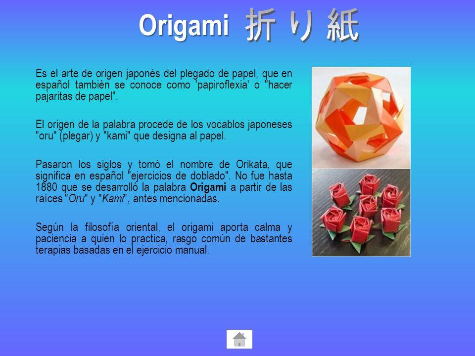 Origami 折り紙. Es el arte de origen japonés del plegado de papel, que en español también se conoce como papiroflexia o hacer pajaritas de papel .
