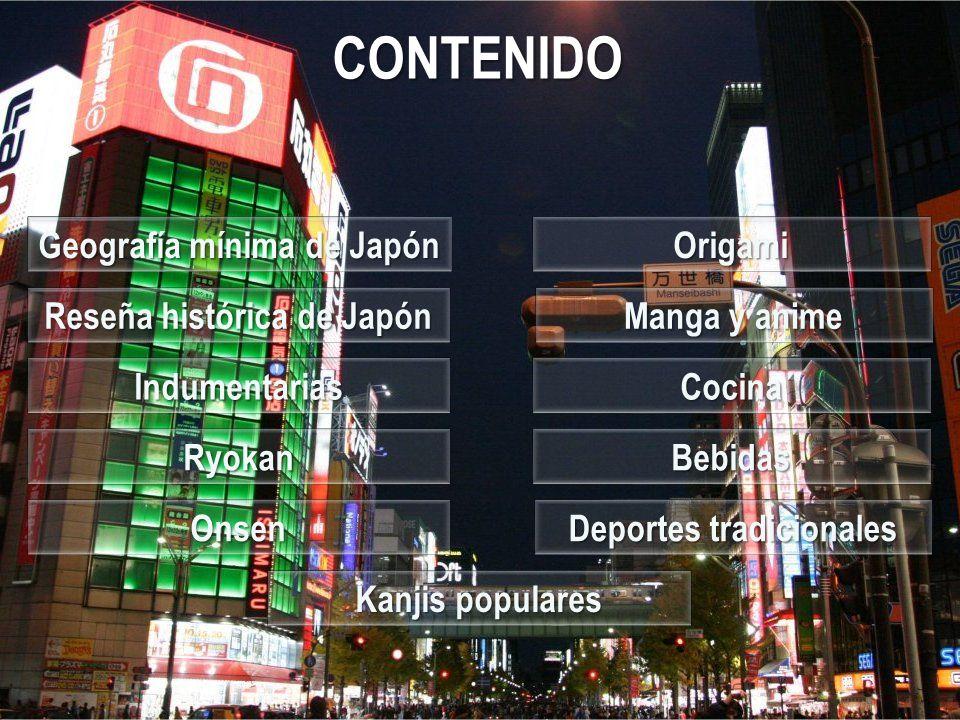 CONTENIDO Geografía mínima de Japón Origami Reseña histórica de Japón