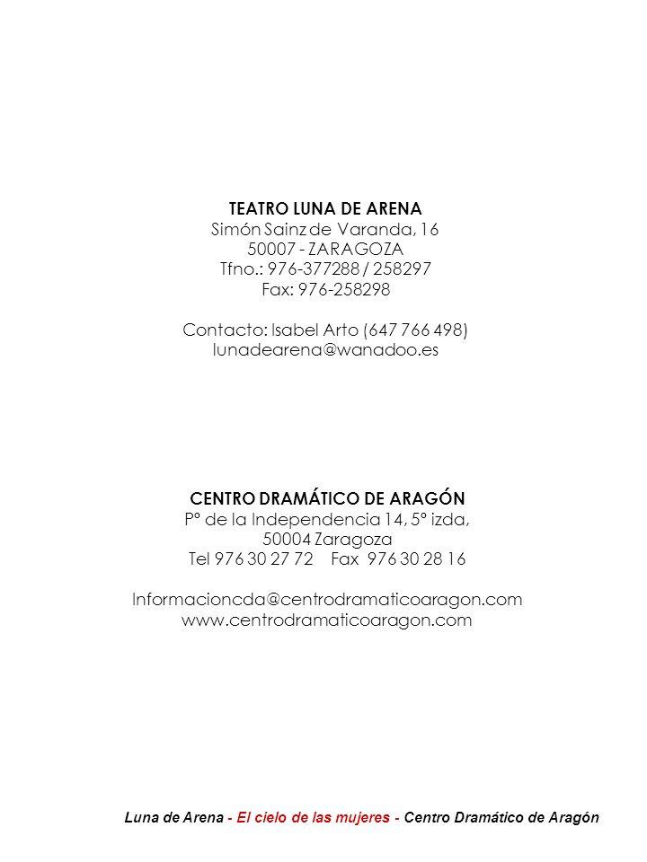 Contacto: Isabel Arto (647 766 498) lunadearena@wanadoo.es