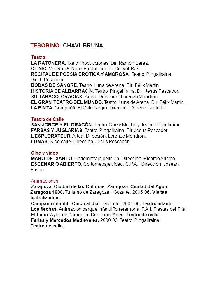 TESORINO CHAVI BRUNA Teatro. LA RATONERA. Txalo Producciones. Dir. Ramón Barea. CLINIC. Vol-Ras & Noba Producciones. Dir. Vol-Ras.