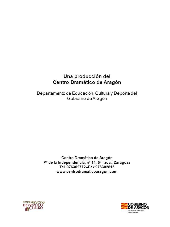 Una producción del Centro Dramático de Aragón