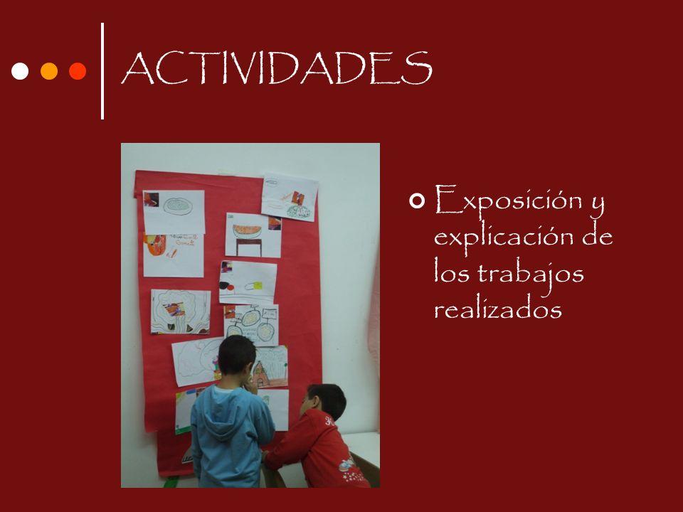 ACTIVIDADES Exposición y explicación de los trabajos realizados